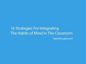 Habits of Mind and Their Connection to Formative Assessment
