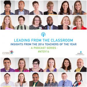 Leading from the Classroom: Insights from the 2016 Teachers of the Year