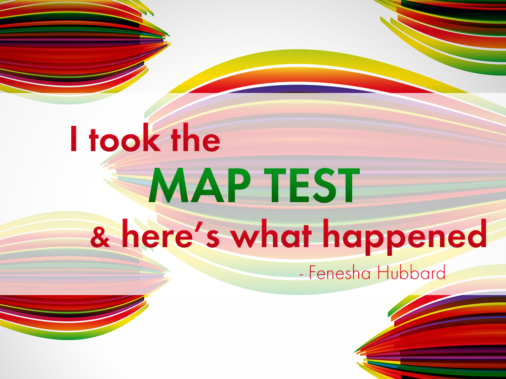 I Took the MAP Test and Here's What Happened - Teach. Learn ... Map Nwea Test on math map test, study island map test, sat map test,