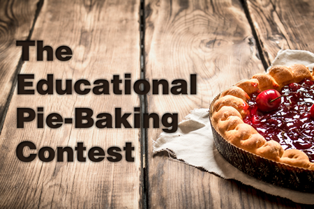 The Educational Pie-Baking Contest