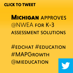 Tweet: Michigan approves @NWEA for K-3 assessment solutions https://ctt.ec/mRz16+ #edchat #MAPGrowth #education #Michigan @mieducation