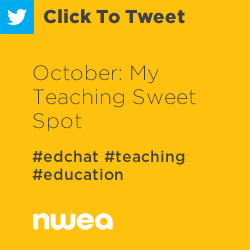 Tweet: October: My Teaching Sweet Spot https://ctt.ec/Z92KO+ #edchat #teaching #education