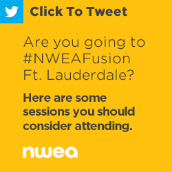 Tweet: Are you going to #NWEAFusion Ft. Lauderdale? Here are some sessions you should consider attending - https://ctt.ec/l8yiG+