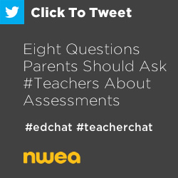 Tweet: 8 questions parents should ask #teachers about assessments https://ctt.ec/e35W1+ #edchat #teacherchat