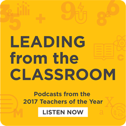 2017 Teachers of the Year - Leading from the Classroom - Podcasts