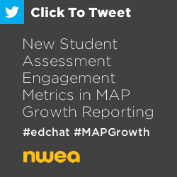 Tweet: New Student Assessment Engagement Metrics in MAP Growth Reporting https://ctt.ec/D0795+ #edchat #MAPGrowth