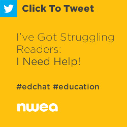 Tweet: I've Got Struggling Readers: I Need Help! https://ctt.ec/8K4kz+ #edchat #education #assessment #reading