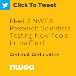 Tweet: Meet 3 NWEA Research Scientists Testing New Tools in the Field https://ctt.ec/E6hdG+ #edchat #education