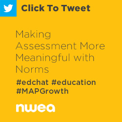 Tweet: Making Assessment More Meaningful with Norms https://ctt.ec/dyerU+ #edchat #education #MAPGrowth