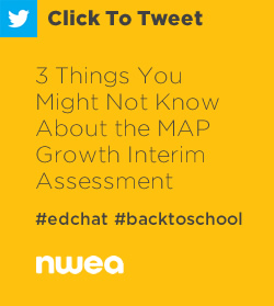 Tweet: 3 Things You Might Not Know About the MAP Growth Interim Assessment https://ctt.ec/0cLi8+ #edchat #education #MAPtest