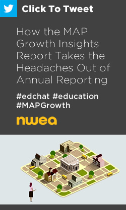 Tweet: How the MAP Growth Insights Report Takes the Headaches Out of Annual Reporting https://ctt.ec/5r0vd+ #edchat #MAPGrowth #education
