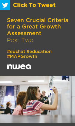 Tweet: Seven Crucial Criteria for a Great Growth Assessment – Post Two https://ctt.ec/vTA_2+ #edchat #education #MAPGrowth