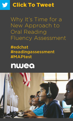 Tweet: Why It's Time for a New Approach to Oral Reading Fluency Assessment https://ctt.ec/E5rvL+ #edchat #readingassessment #MAPtest