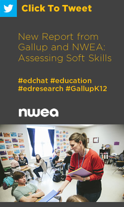 Tweet: New Report from Gallup and NWEA: Assessing Soft Skills https://ctt.ac/Yg2Km+ #edchat #education #edresearch #GallupK12
