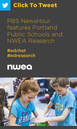 Tweet: PBS NewsHour features Portland Public Schools and NWEA Research https://ctt.ac/gfzQ1+ #edchat #edresearch