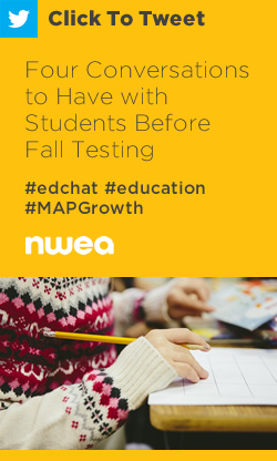 Tweet: Four Conversations to Have with Students Before Fall Testing https://ctt.ac/9m950+ #edchat #education #MAPGrowth