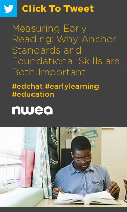 Tweet: Measuring Early Reading: Why Anchor Standards and Foundational Skills are Both Important https://ctt.ac/HIQPb+ #edchat #earlylearning #education