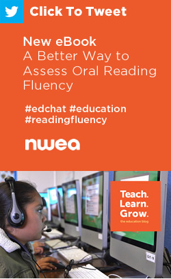 Tweet: New eBook – A Better Way to Assess Oral Reading Fluency https://ctt.ec/23Cpd+ #edchat #education #readingfluency