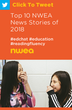 Tweet: Top 10 NWEA News Stories of 2018 https://ctt.ec/r40O2+ #edchat #education #edresearch