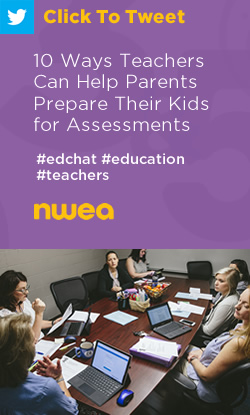 Tweet: 10 Ways Teachers Can Help Parents Prepare Their Kids for Assessments https://ctt.ec/8q2YD+ #edchat #education #teachers