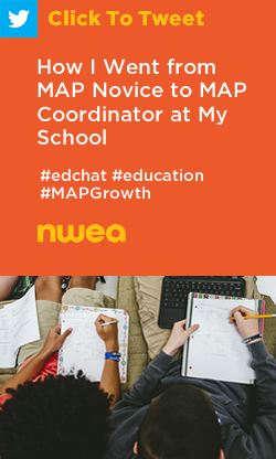 Tweet: How I Went from MAP Novice to MAP Coordinator at My School https://ctt.ec/26ps9+ #edchat #education #MAPGrowth