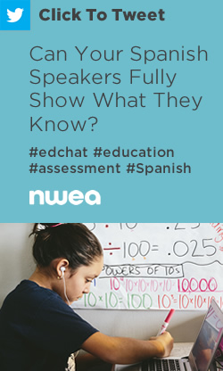 Tweet: Can Your #Spanish Speakers Fully Show What They Know? https://ctt.ec/jh6ef+ #edchat #education #MAPGrowth #teachers #assessment