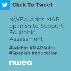 Tweet: NWEA Adds MAP Spanish to Support Equitable Assessment https://ctt.ec/Ma1X3+ #edchat #MAPSuite #Spanish #education @minnichc