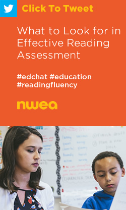 Tweet: What to Look for in Effective Reading Assessment https://ctt.ec/mc3AD+ #edchat #education #readingfluency