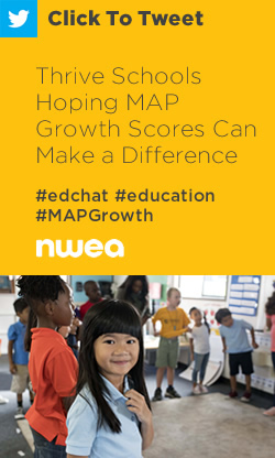 Tweet: Thrive Schools Hoping MAP Growth Scores Can Make a Difference https://ctt.ec/t2eR2+ #edchat #education #MAPGrowth