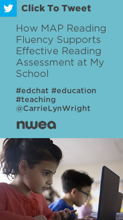 Tweet: How MAP Reading Fluency Supports Effective Reading Assessment at My School https://ctt.ec/d0FZp+ @CarrieLynWright #edchat #education #teaching #MAPReadingFluency