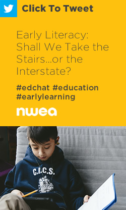 Tweet: Early Literacy: Shall We Take the Stairs…or the Interstate? https://ctt.ec/B5g2d+ #edchat #education #earlylearning