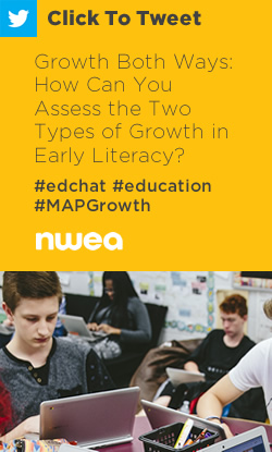 Tweet: Growth Both Ways: How Can You Assess the Two Types of Growth in Early Literacy? https://ctt.ec/4SyK6+ #edchat #education #MAPGrowth #MAPReadingFluency
