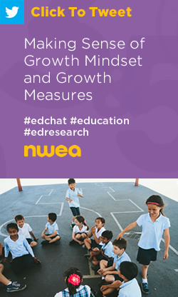 Tweet: Making Sense of Growth Mindset and Growth Measures https://ctt.ec/0fuIg+ #edchat #education #edresearch