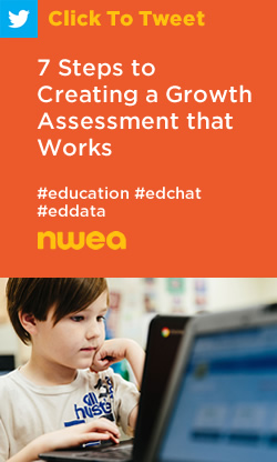 Tweet: 7 Steps to Creating a Growth Assessment that Works https://ctt.ec/weEYB+ #education #edchat #eddata