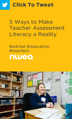 Tweet: 5 Ways to Make Teacher Assessment Literacy a Reality https://ctt.ec/gf56A+ #edchat #education #teachers