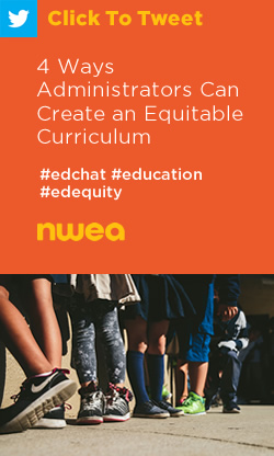 Tweet: 4 Ways Administrators Can Create an Equitable Curriculum https://nwea.us/2ofTtag #edchat #education #edequity