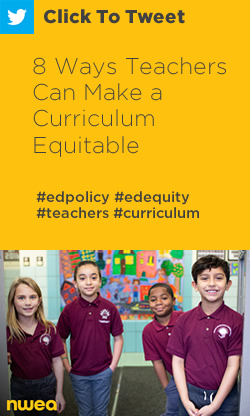 Tweet: 8 Ways Teachers Can Make a #Curriculum Equitable https://nwea.us/2Jwvrj6 #edpolicy #edequity #teachers