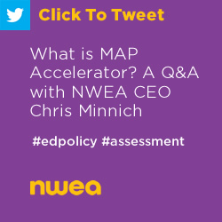 Tweet: What is MAP Accelerator? A Q&A with NWEA CEO Chris Minnich https://nwea.us/34yo3Mj #edpolicy #assessment