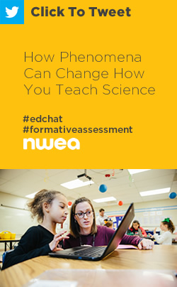Tweet: How Phenomena Can Change How You Teach Science https://nwea.us/33Mkh0Y #edchat #formativeassessment #teachers