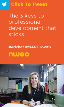 Tweet: The 3 keys to professional development that sticks https://nwea.us/3bUpSHW #edchat #MAPGrowth