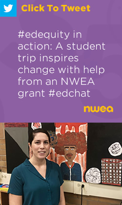 Tweet: #edequity in action: A student trip inspires change with help from an NWEA grant #edchat https://nwea.us/39t5JH4